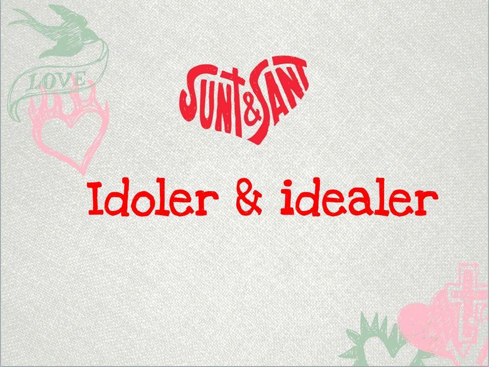 Idoler & idealer