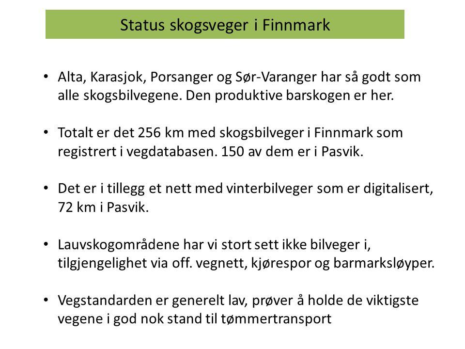 Status skogsveger i Finnmark Alta, Karasjok, Porsanger og Sør-Varanger har så godt som alle skogsbilvegene.