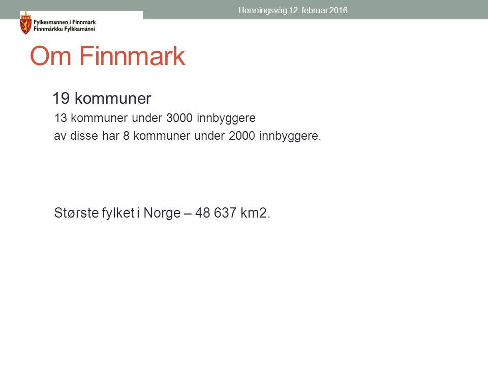 Om Finnmark 19 kommuner 13 kommuner under 3000 innbyggere av disse har 8 kommuner under 2000 innbyggere.