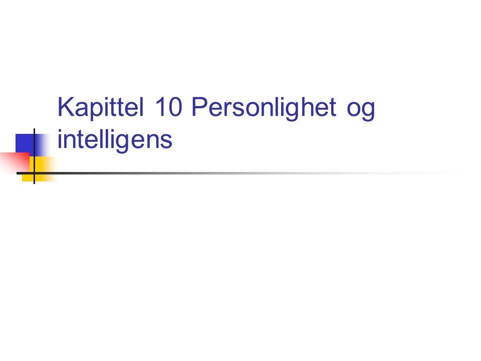Kapittel 10 Personlighet og intelligens