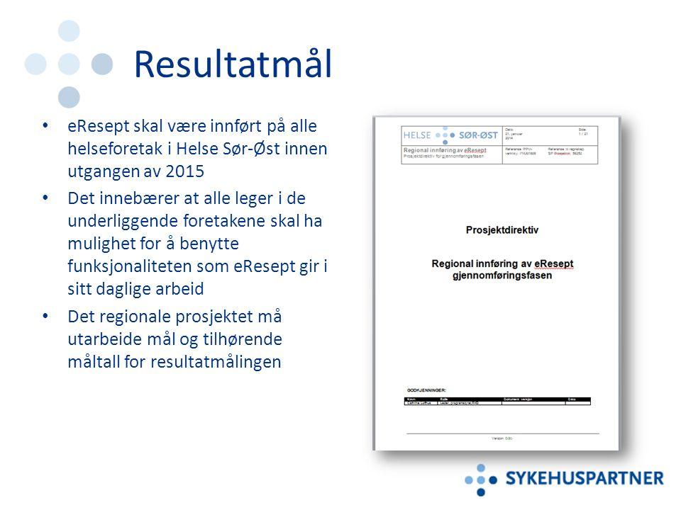 Resultatmål eResept skal være innført på alle helseforetak i Helse Sør-Øst innen utgangen av 2015 Det innebærer at alle leger i de underliggende foretakene skal ha mulighet for å benytte funksjonaliteten som eResept gir i sitt daglige arbeid Det regionale prosjektet må utarbeide mål og tilhørende måltall for resultatmålingen