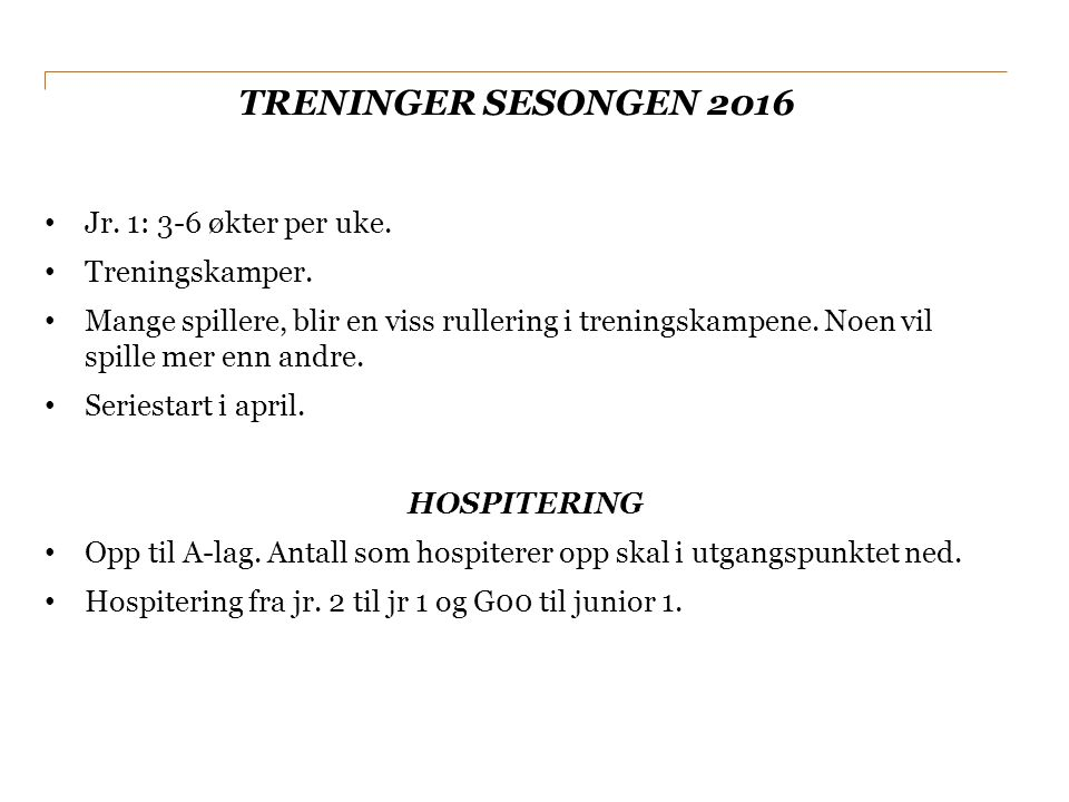 TRENINGER SESONGEN 2016 Jr. 1: 3-6 økter per uke.