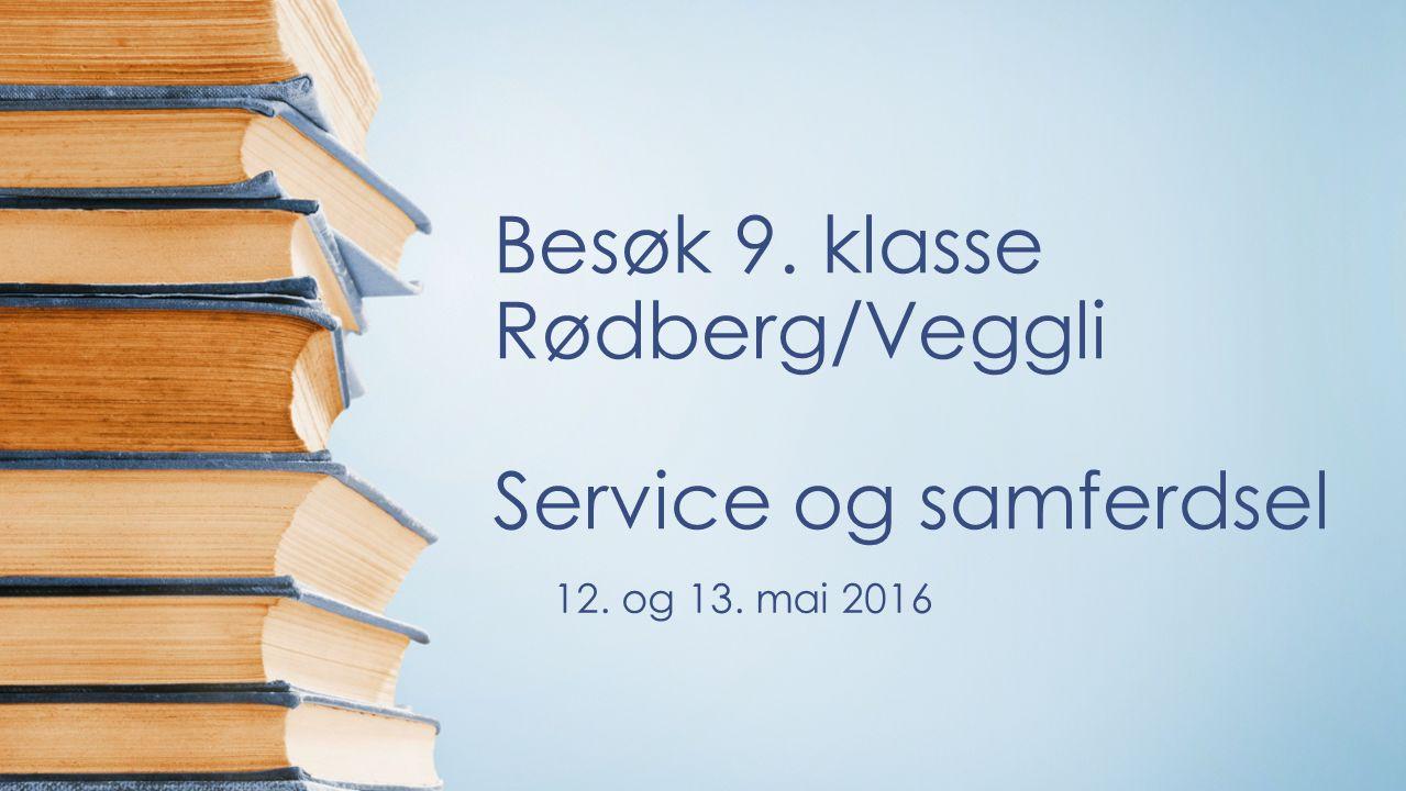Besøk 9. klasse Rødberg/Veggli Service og samferdsel 12. og 13. mai 2016