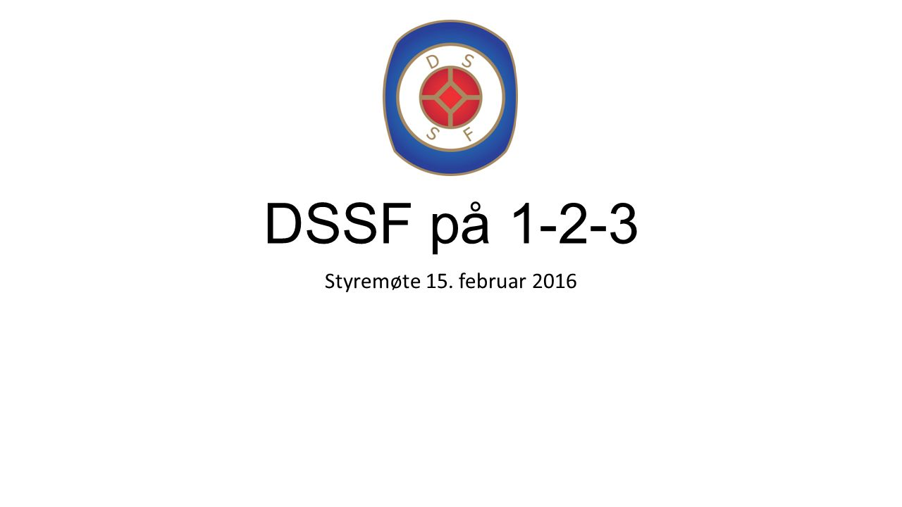 DSSF på 1-2-3 Styremøte 15. februar 2016