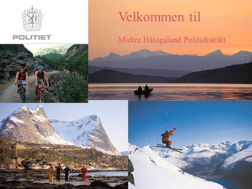 Midtre Hålogaland Politidistrikt Etterretning & analyse Velkommen til Midtre Hålogaland Politidistrikt