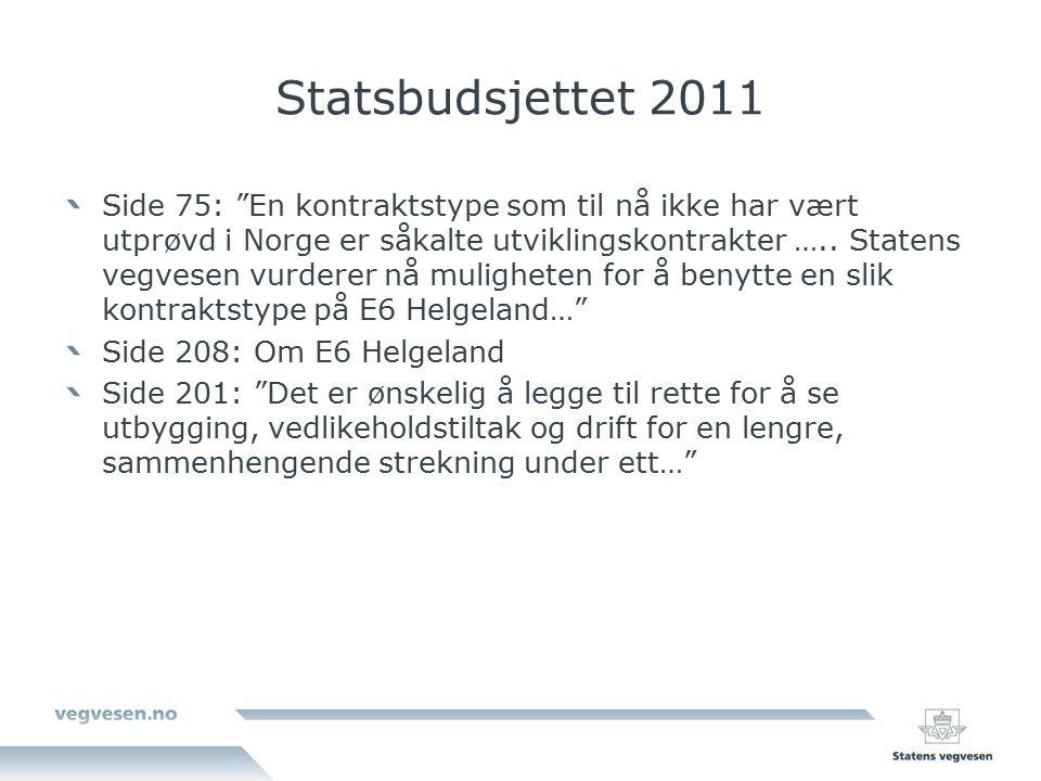 Statsbudsjettet 2011 Side 75: En kontraktstype som til nå ikke har vært utprøvd i Norge er såkalte utviklingskontrakter …..