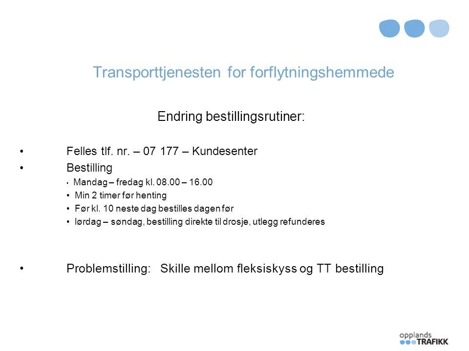 Transporttjenesten for forflytningshemmede Fleksiskyss Mer TT til færre .