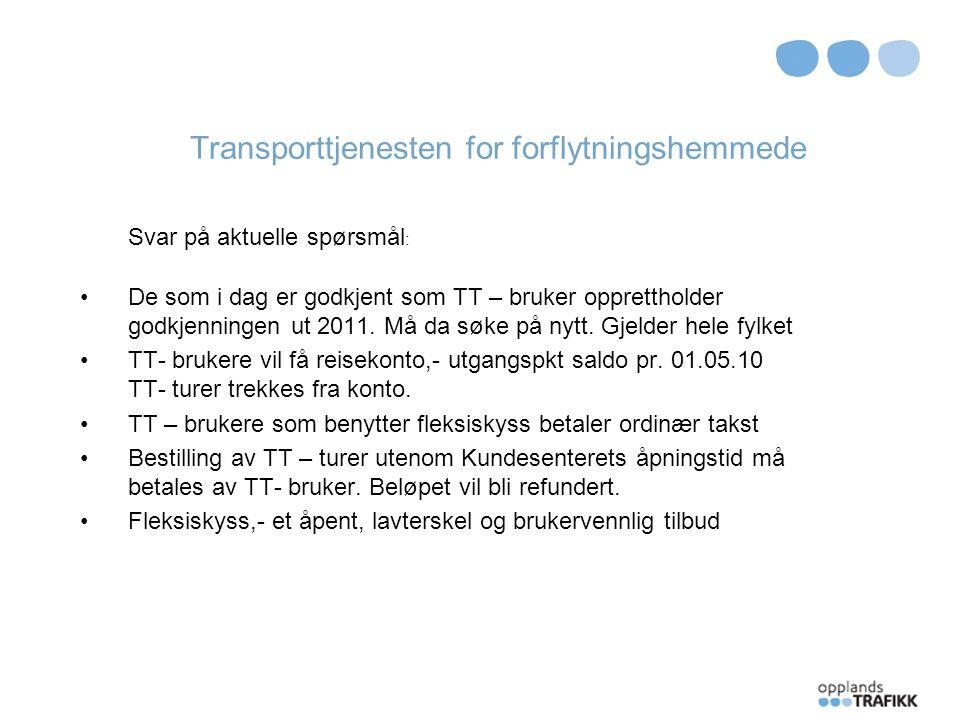 Transporttjenesten for forflytningshemmede Tidsplan: Oppstart 9.
