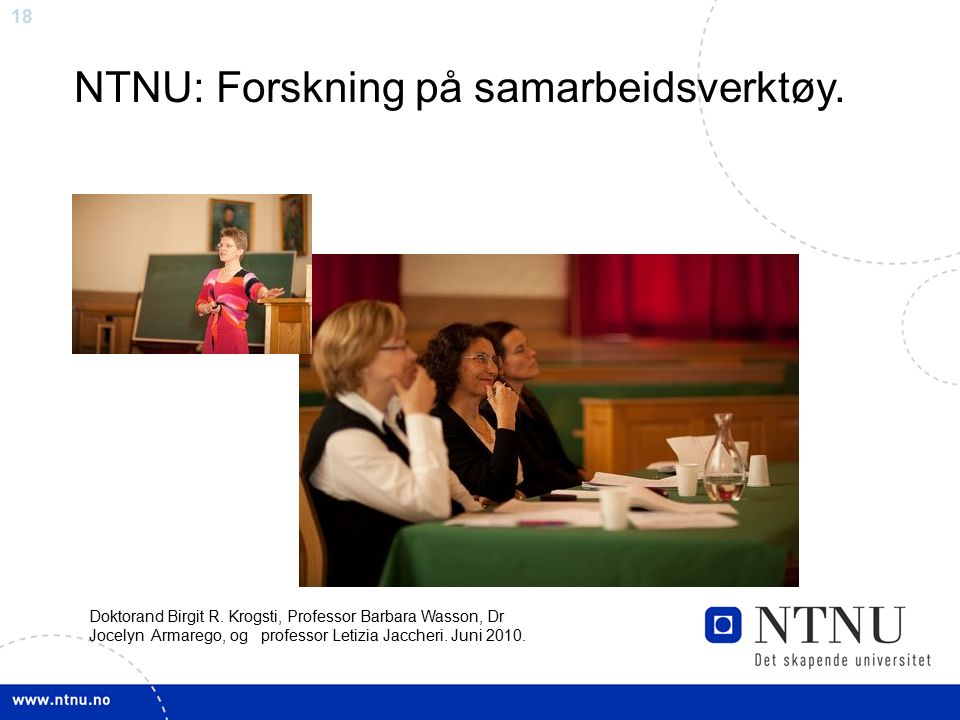 18 NTNU: Forskning på samarbeidsverktøy. Doktorand Birgit R.