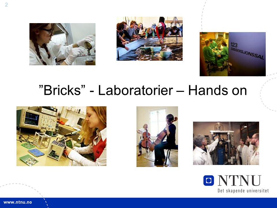 2 Bricks - Laboratorier – Hands on