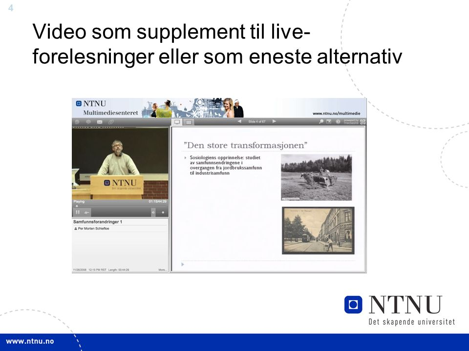 4 Video som supplement til live- forelesninger eller som eneste alternativ