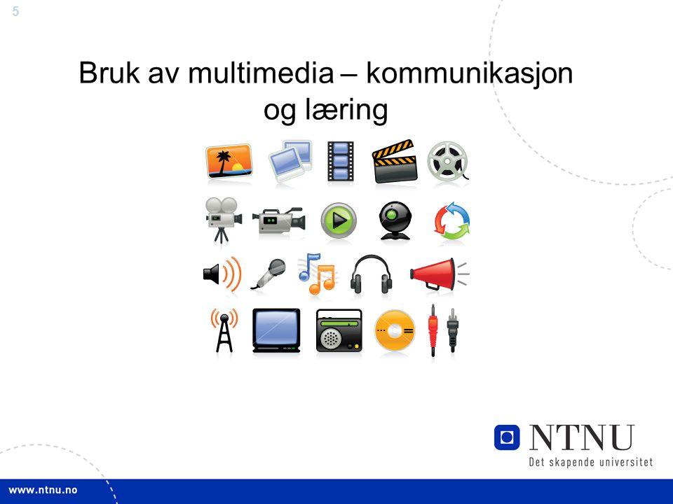 5 Bruk av multimedia – kommunikasjon og læring