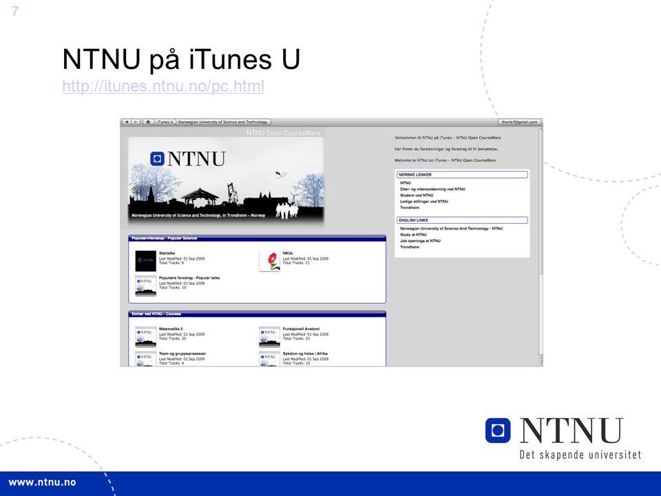 7 NTNU på iTunes U http://itunes.ntnu.no/pc.html