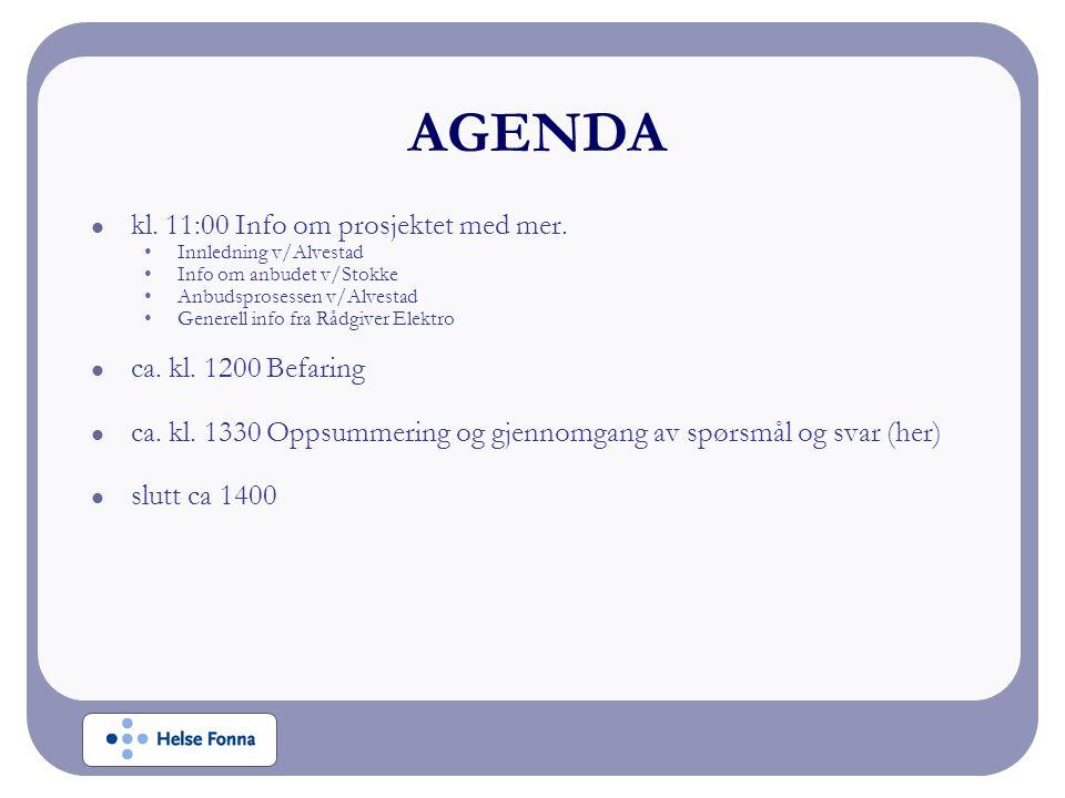 kl. 11:00 Info om prosjektet med mer. Innledning v/Alvestad Info om anbudet v/Stokke Anbudsprosessen v/Alvestad Generell info fra Rådgiver Elektro ca.