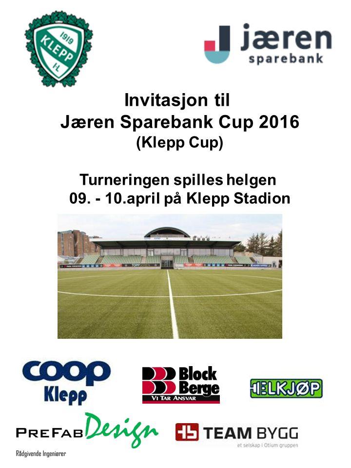 Invitasjon til Jæren Sparebank Cup 2016 (Klepp Cup) Turneringen spilles helgen 09.