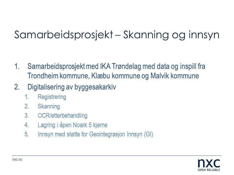 nxc.no Samarbeidsprosjekt – Skanning og innsyn 1.Samarbeidsprosjekt med IKA Trøndelag med data og inspill fra Trondheim kommune, Klæbu kommune og Malv