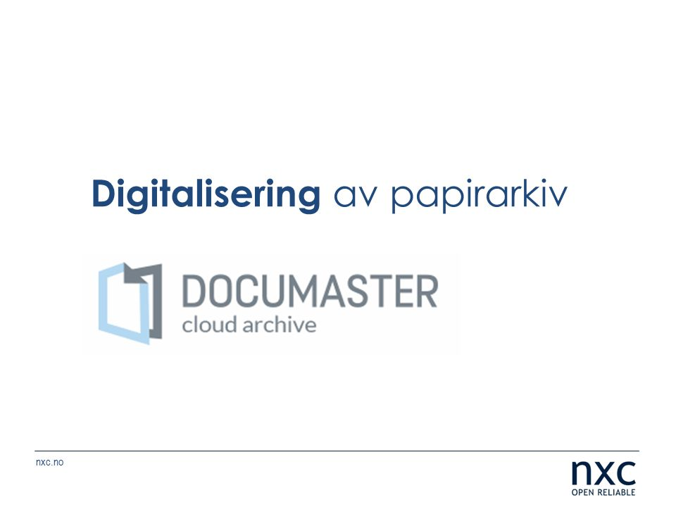 nxc.no Digitalisering av papirarkiv