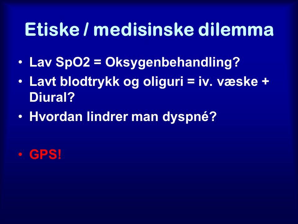 Etiske / medisinske dilemma Lav SpO2 = Oksygenbehandling.