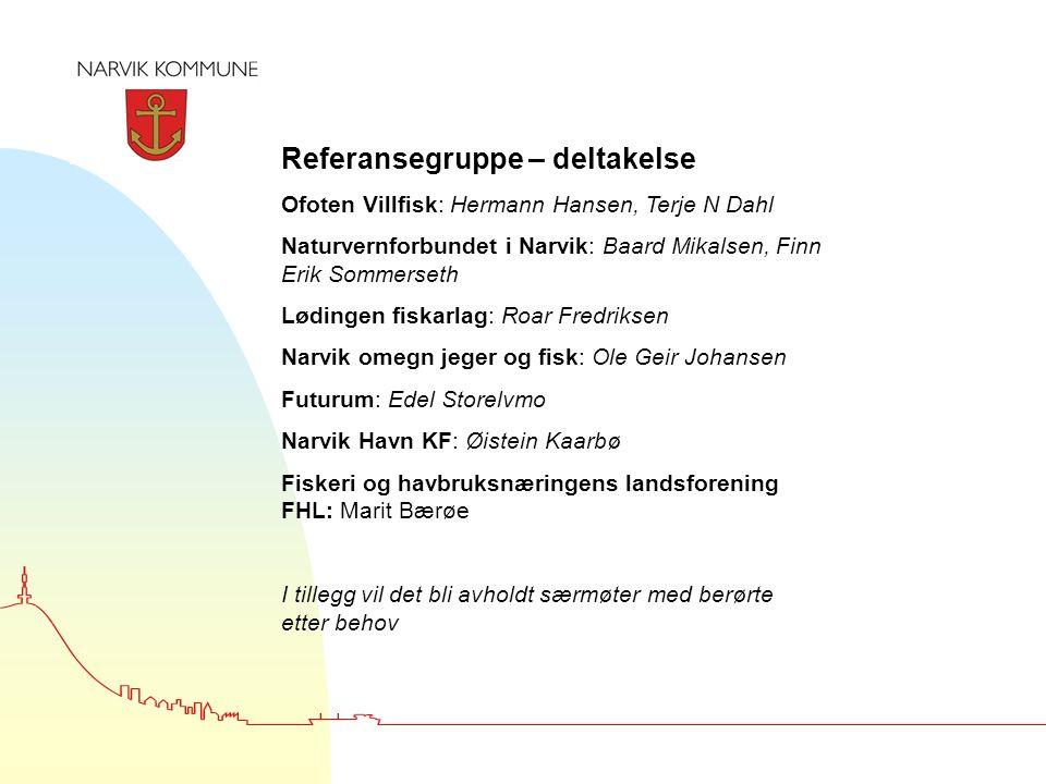 Referansegruppe – deltakelse Ofoten Villfisk: Hermann Hansen, Terje N Dahl Naturvernforbundet i Narvik: Baard Mikalsen, Finn Erik Sommerseth Lødingen