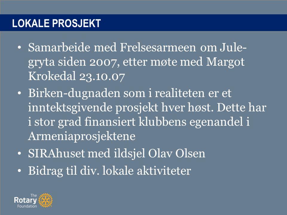 LOKALE PROSJEKT Samarbeide med Frelsesarmeen om Jule- gryta siden 2007, etter møte med Margot Krokedal 23.10.07 Birken-dugnaden som i realiteten er et inntektsgivende prosjekt hver høst.