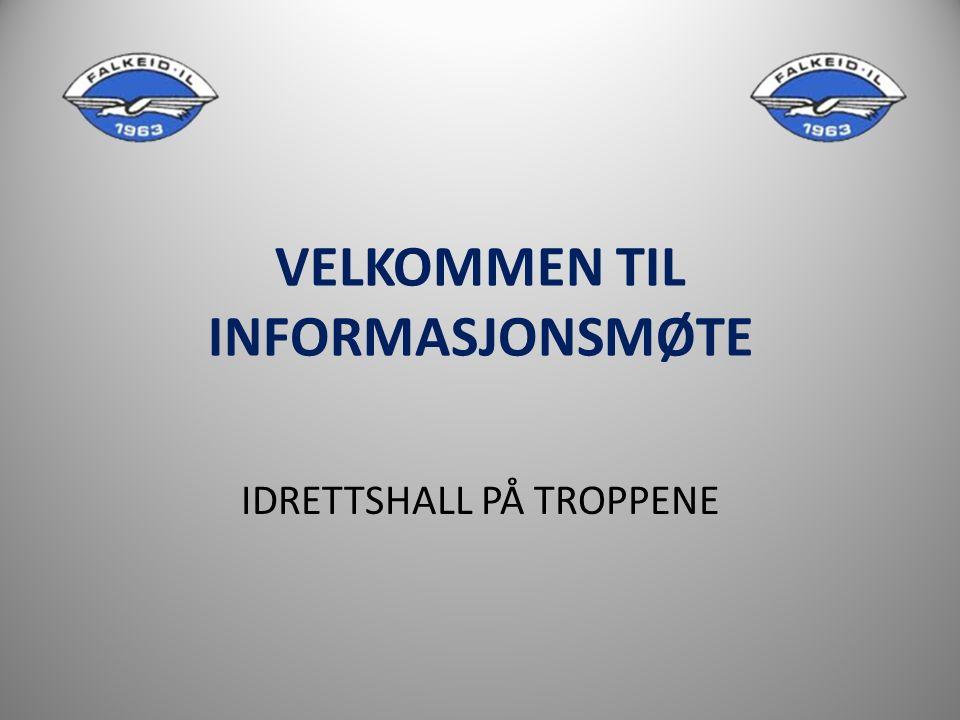 VELKOMMEN TIL INFORMASJONSMØTE IDRETTSHALL PÅ TROPPENE