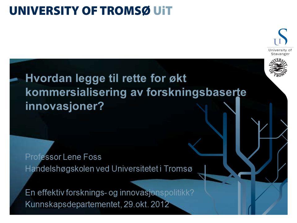 Hvordan legge til rette for økt kommersialisering av forskningsbaserte innovasjoner.