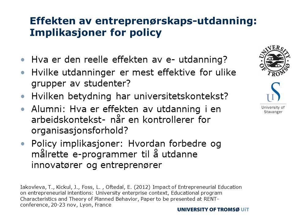 Effekten av entreprenørskaps-utdanning: Implikasjoner for policy Hva er den reelle effekten av e- utdanning.
