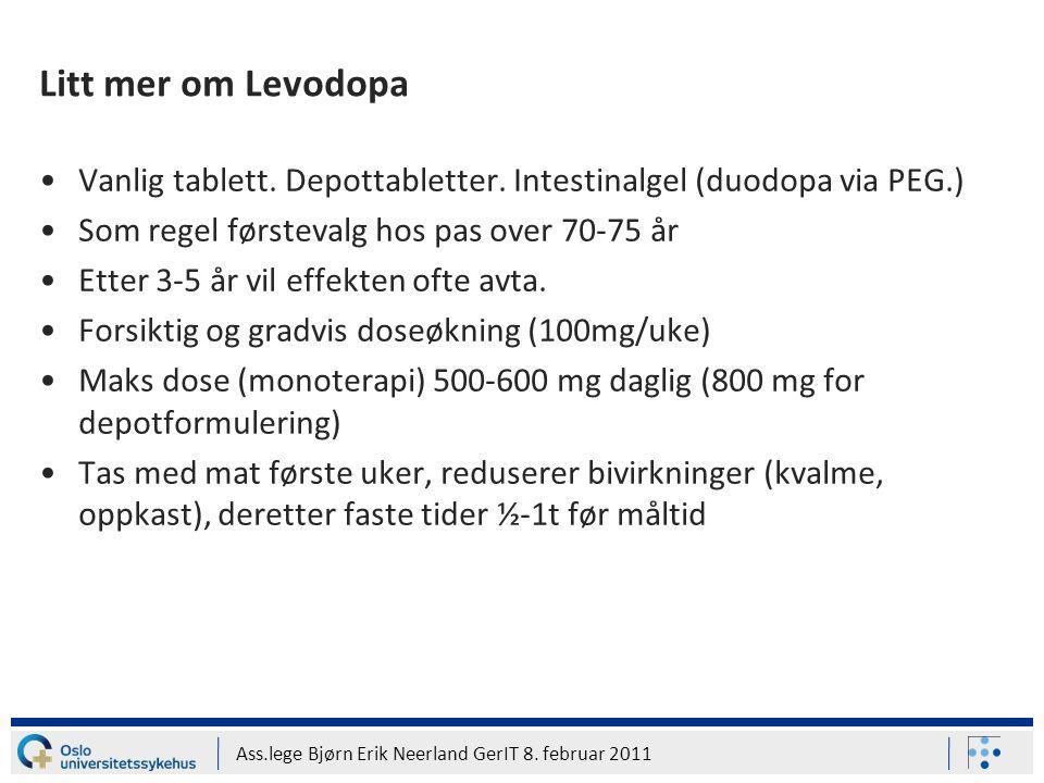 Ass.lege Bjørn Erik Neerland GerIT 8. februar 2011 Litt mer om Levodopa Vanlig tablett. Depottabletter. Intestinalgel (duodopa via PEG.) Som regel før