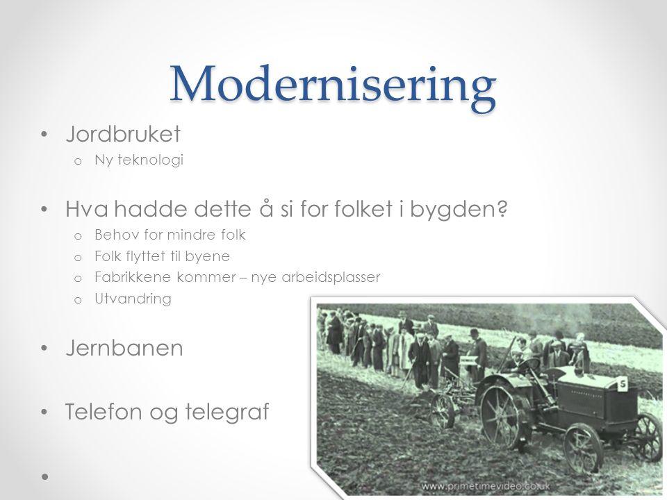 Modernisering Jordbruket o Ny teknologi Hva hadde dette å si for folket i bygden.