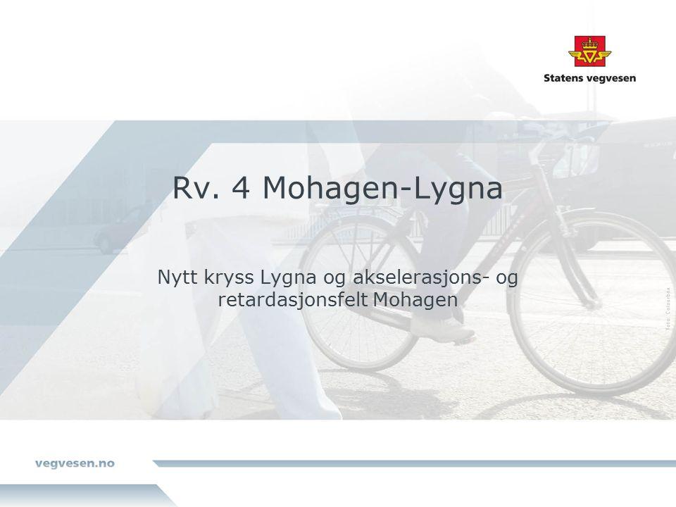 Rv. 4 Mohagen-Lygna Nytt kryss Lygna og akselerasjons- og retardasjonsfelt Mohagen