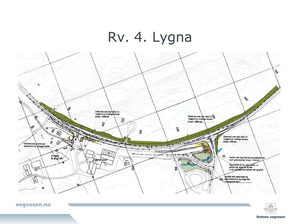 Mengder Lygna Jord i linjen : 8200 m3 Fjell i linjen : 1000 m3 Dypspregning : 4150 m3 Fylling inkl Masseutskifting 3000 m3 Masseutskifting : 800 m3 Dekkeareal : Rv.