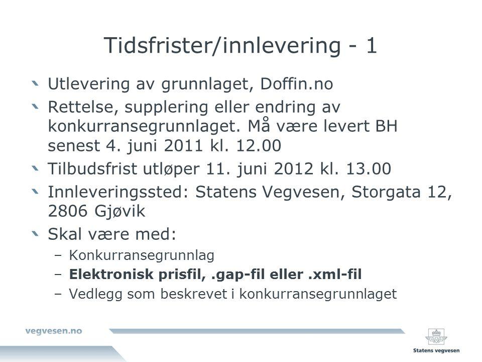 Tidsfrister/innlevering - 2 Tilbudsåpning 11.juni 2012 kl.