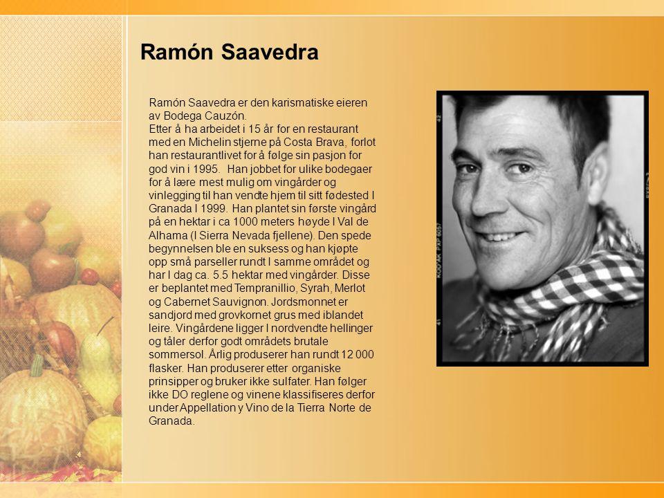 Ramón Saavedra Ramón Saavedra er den karismatiske eieren av Bodega Cauzón.