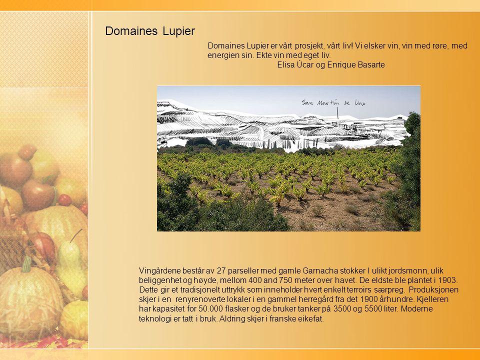 Domaines Lupier Domaines Lupier er vårt prosjekt, vårt liv.