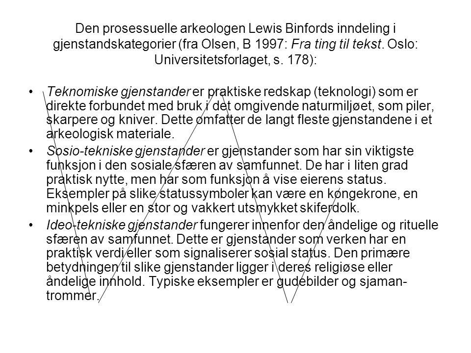 Den prosessuelle arkeologen Lewis Binfords inndeling i gjenstandskategorier (fra Olsen, B 1997: Fra ting til tekst. Oslo: Universitetsforlaget, s. 178