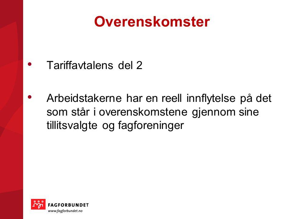 Overenskomster Tariffavtalens del 2 Arbeidstakerne har en reell innflytelse på det som står i overenskomstene gjennom sine tillitsvalgte og fagforeninger