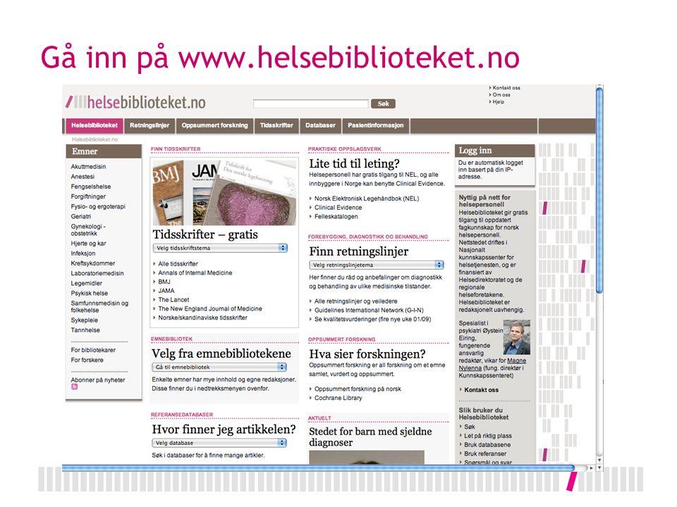 Gå inn på www.helsebiblioteket.no