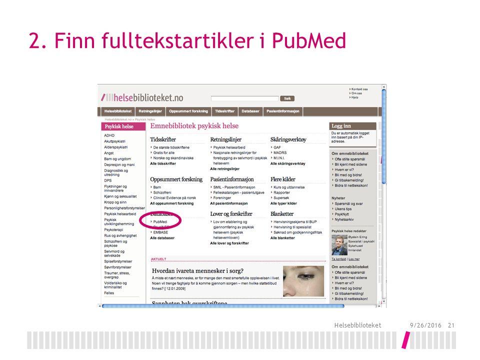 2. Finn fulltekstartikler i PubMed 9/26/2016 Helsebiblioteket 21