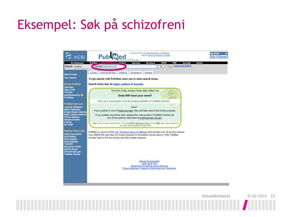 Eksempel: Søk på schizofreni 9/26/2016 Helsebiblioteket 23