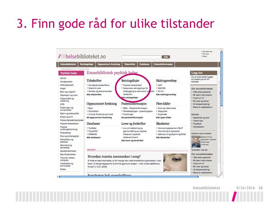 3. Finn gode råd for ulike tilstander 9/26/2016 Helsebiblioteket 28
