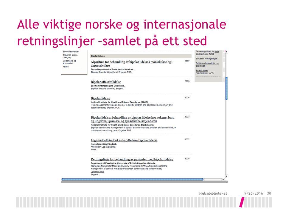 Alle viktige norske og internasjonale retningslinjer –samlet på ett sted 9/26/2016 Helsebiblioteket 30