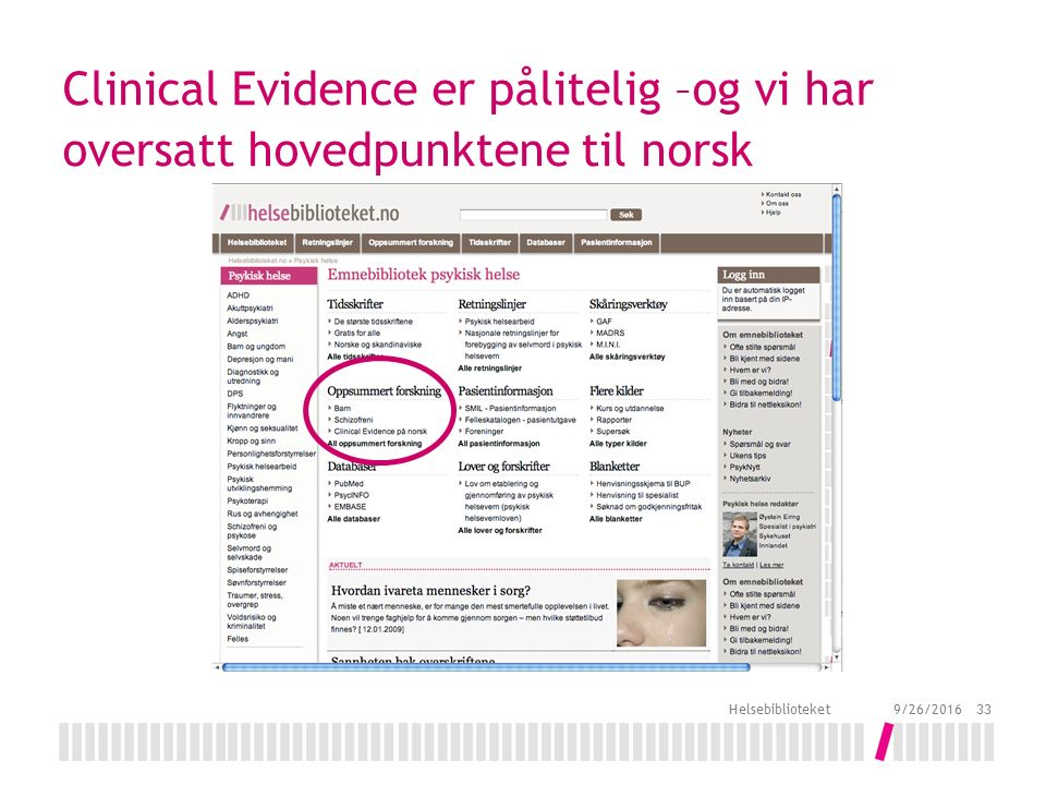 Clinical Evidence er pålitelig –og vi har oversatt hovedpunktene til norsk 9/26/2016 Helsebiblioteket 33