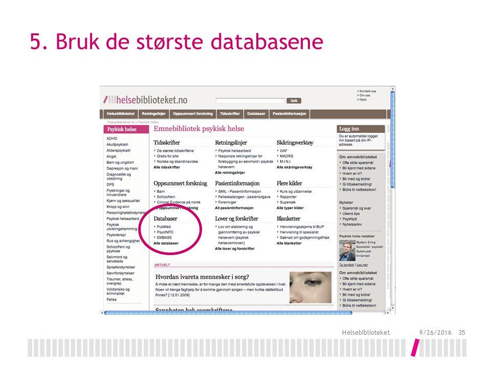 5. Bruk de største databasene 9/26/2016 Helsebiblioteket 35