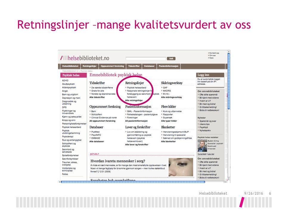 Retningslinjer –mange kvalitetsvurdert av oss 9/26/2016 Helsebiblioteket 6