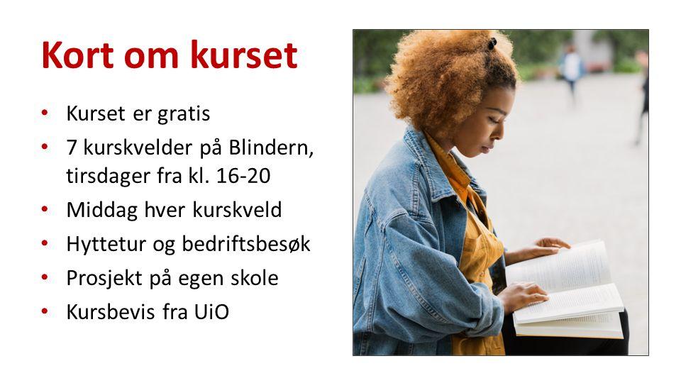 Kurset er gratis 7 kurskvelder på Blindern, tirsdager fra kl.
