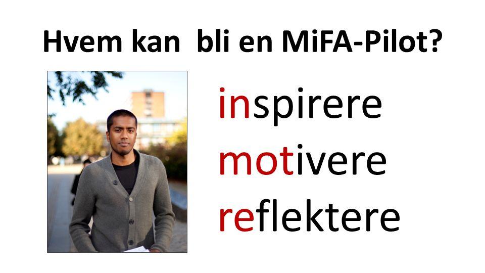 Hvem kan bli en MiFA-Pilot inspirere motivere reflektere