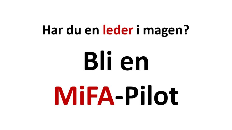 Har du en leder i magen Bli en MiFA-Pilot