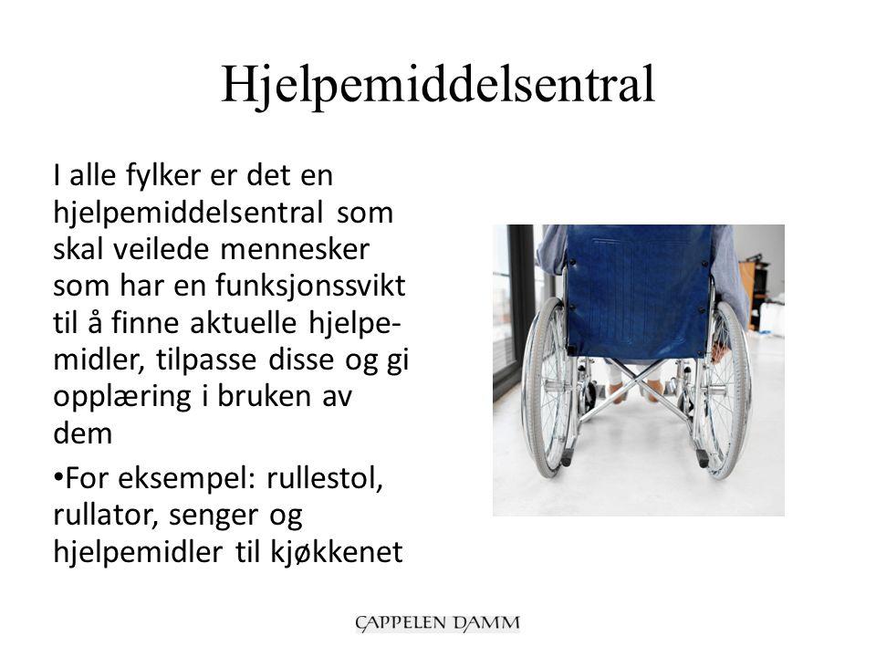 Hjelpemiddelsentral I alle fylker er det en hjelpemiddelsentral som skal veilede mennesker som har en funksjonssvikt til å finne aktuelle hjelpe- midler, tilpasse disse og gi opplæring i bruken av dem For eksempel: rullestol, rullator, senger og hjelpemidler til kjøkkenet