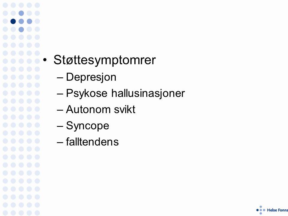 Støttesymptomrer –Depresjon –Psykose hallusinasjoner –Autonom svikt –Syncope –falltendens