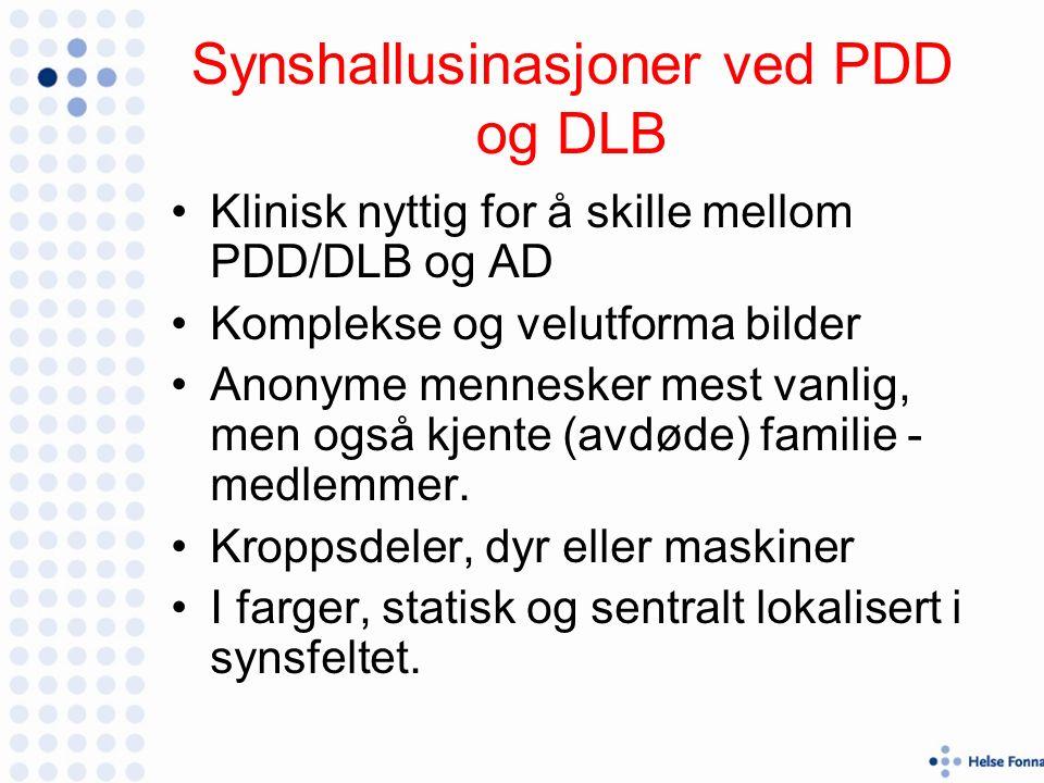Synshallusinasjoner ved PDD og DLB Klinisk nyttig for å skille mellom PDD/DLB og AD Komplekse og velutforma bilder Anonyme mennesker mest vanlig, men også kjente (avdøde) familie - medlemmer.
